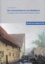 Der Gewerbekanal von Waldkirch - Andreas Haasis-Berner